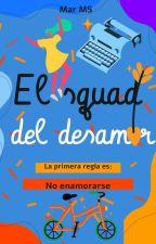 El SQUAD DEL DESAMOR 1 by Marlenesanchezs