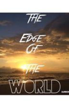 The Edge of the World by Summer_is_here014