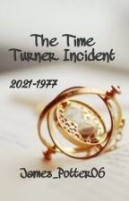The Time Turner Incident  by James_Potter06