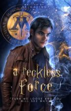 A Reckless Force [H. POTTER] by reloading-