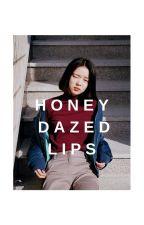 honey dazed lips | ✔ by corvious