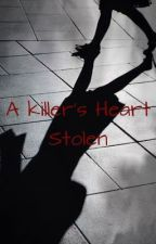 A Killers Heart Stolen by Black_Thorn_Rises