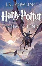 Harry Potter e a Ordem da Fênix by BrunaMoraes304