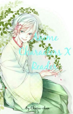 Various x Reader One-Shots by Chairu-Chan
