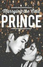 Marrying the Cold Prince ♥ (Ongoing Series) by fabulousgurl