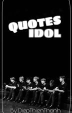 [QUOTES IDOL]  by ThienThanhDiep