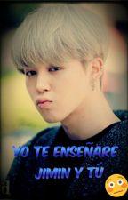 """Yo Te Enseñare"" ""Park Jimin Y Tu"" (+18) by Iamd4m11"