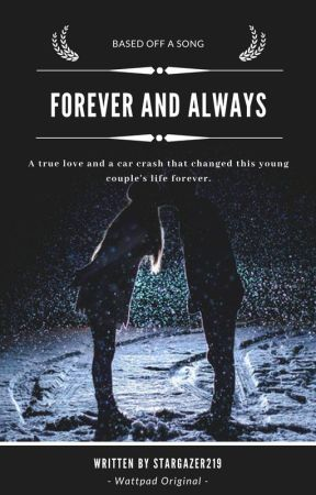 Forever and Always - Summary - Wattpad