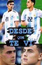 Desde que te ví - Paulo Dybala & Cristian Pavón. by Mara120