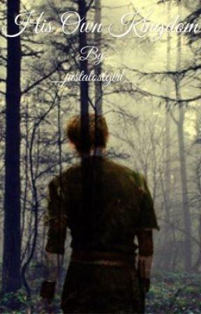 His Own Kingdom by _justalostgirl_