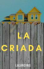 La criada by lalarciris