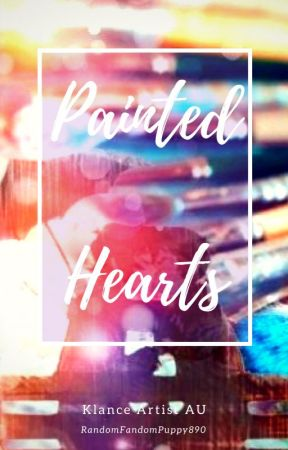 Painted Hearts- Klance AU (Discontinued) by NewlineBlue