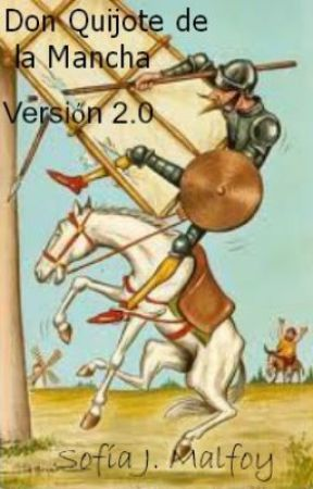 Don Quijote de la Mancha. Version 2.0 by SofiaJMalfoy