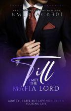 Till i Met The Mafia Lord (R-18) by Black_Moon301