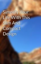 Simplify Your Life With This Slim And Compact Design by celliniluggage02
