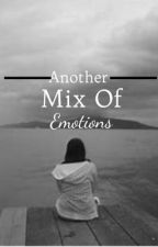 Another Mix Of Emotions (ON GOING) by princessem1020