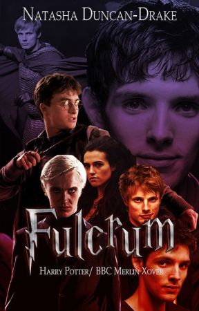 Fulcrum (Harry Potter/BBC Merlin Xover) by NatashaDuncanDrake