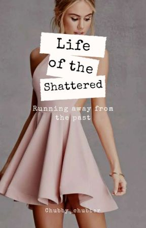 RS#1: Life Of The Shattered [COMPLETE✔] by Chubby_chubber