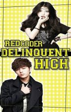 Delinquent High [EDITING] by REDcoder