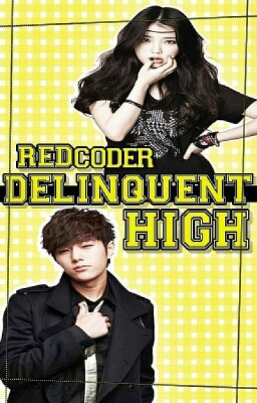 Delinquent High [EDITING]
