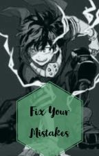 Fix Your Mistakes // Villain!Deku x Reader (Hiatus !) by XavfierIsAStupidName