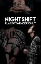 night shift // l.s. by playboymembersonly