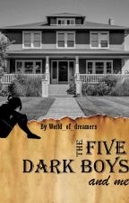 The five dark boys and me by World_of_dreamers