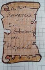 Severus - Ein Geheimnis von Hogwarts by Leonas_Lore