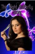 The Night Butterfly Story (Kisah Kupu Kupu Malam 3) (END) by sintaata0930