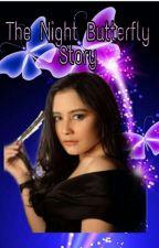 The Night Butterfly Story (Kisah Kupu Kupu Malam 3) (END) by sintaata0930