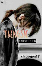 Taengsic • Oneshots by ChibiJejon17