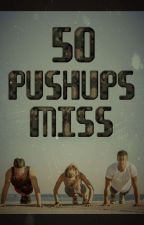 Fifty Pushups Miss by JustDream431
