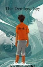 Percy Jackson: The Demigod Spy by i_will_rise_again