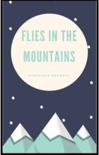 Flies in the Mountains.  by stephpencils
