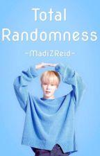 Total Randomness  by RandomHufflepuff_