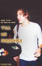 'Till We Surrender... by fiveerections