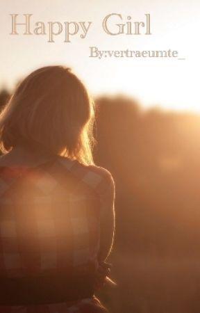Happy Girl [My Life As Myself.] by vertraeumte_