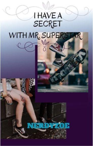 I have a secret with Mr. Superstar