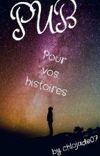 PUB pour vos histoires by chlojade07