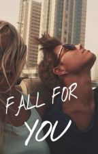 FALL FOR YOU. by ItsClaraAlcaraz