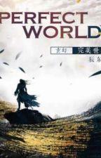 Perfect World by bungaeka
