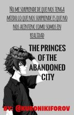 The princes of the abandoned city by Kuronikiforov