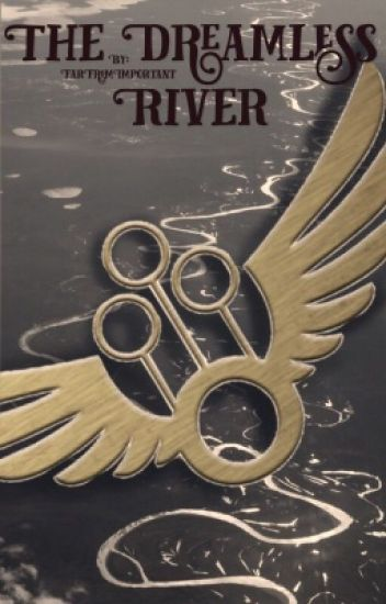 The Dreamless River (Oliver Wood X Reader) !!ON HOLD!!