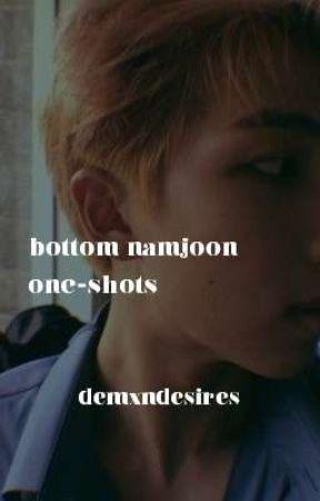 Bottom Namjoon One - Shots by DEMXNDESIRES
