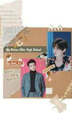 My Prince After High School by HanWXF147