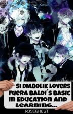 Si Diabolik Lovers fuera Baldi's Basic In Education and Learning... ©  by sxcialissues