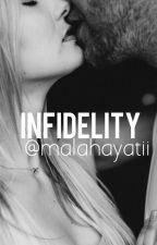 Infidelity (18+) [Completed] by malahayatii