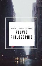 Pluviophilosophic by doubtfulbrilliance