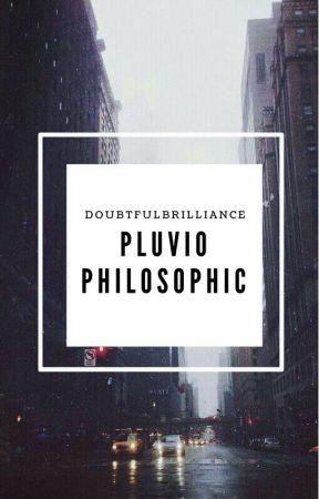 Pluviophilosophic by doubtfulbrilliance