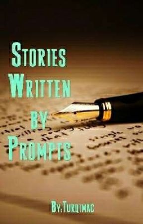 Stories Written by Prompts by Turqimac